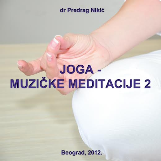 Joga - muzičlke meditacije II, Predrag K. Nikić