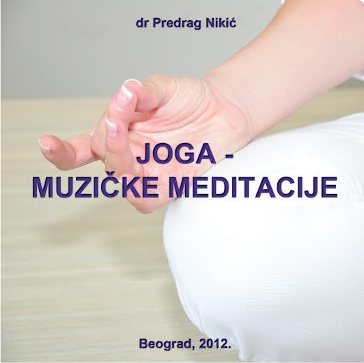 Joga - muzičlke meditacije I, Predrag K. Nikić