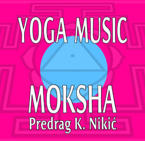 Yoga Music - Moksha, Predrag Nikić